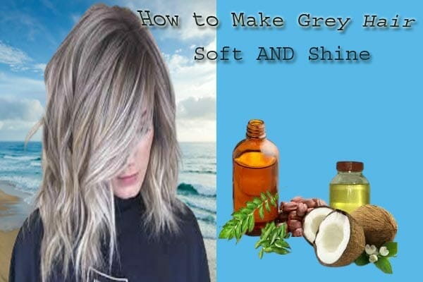 How To Make Grey Hair Soft And Shiny